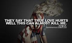 Quotes Love Hurts Lyrics Life 53 New Ideas Kesha Lyrics, Hurt Lyrics, Cute Quotes For Life, Life Quotes, Kesha Quotes, Beautiful Lyrics, Beautiful Life, Obsession Quotes, Love Moves