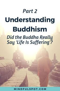Did you hear someone say that Buddhism states that life is suffering? I wrote an article why that's one of the biggest misconceptions about Buddhism and the First Noble Truth Dukkha. Click through to read the post Guided Mindfulness Meditation, Mindfulness For Beginners, Mindfulness Books, Benefits Of Mindfulness, Meditation Books, What Is Mindfulness, Mindfulness Techniques, Meditation Videos, Mindfulness Exercises