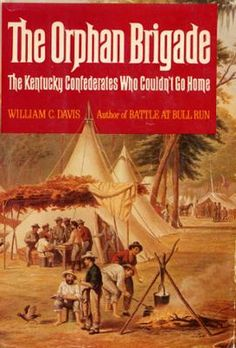 The Orphan Brigade by William C. Davis, Click to Start Reading eBook, On September 18, 1861, ominous sounds of battle thundering in the distance, the Kentucky legislature