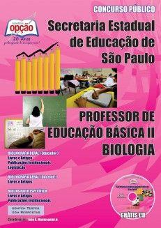 Apostila Concurso Secretaria de Educação do Estado de São Paulo - SEE/SP - 2013: - Cargo: Professor de Educação Básica II - PEB II - Biologia