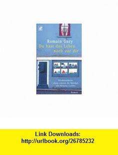 Du hast das Leben noch vor Dir (9783453881563) Romain Gary , ISBN-10: 3453881567  , ISBN-13: 978-3453881563 ,  , tutorials , pdf , ebook , torrent , downloads , rapidshare , filesonic , hotfile , megaupload , fileserve