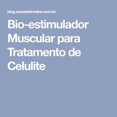 Bio-estimulador Muscular para Tratamento de Celulite
