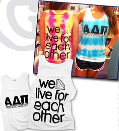 "White ""we live for each other"" tanks for a tie-dye sisterhood event! I love this idea!"