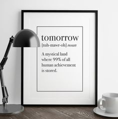 TOMORROW Definition Print  Funny Definition  by FuzzyandBirch