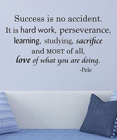 'Success Is No Accident' Pele Wall Quotes™ Decal by Wallquotes.com by Belvedere Designs #zulily #zulilyfinds
