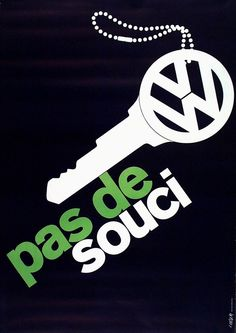 No message // Hans Looser, poster artwork Pas de souci, Volkswagen. Vw Emblem, Psychedelic Quotes, Volkswagen, Otl Aicher, Floral Furniture, Anni Albers, Animals Black And White, Script Typeface, Lighting Logo