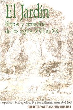 El Jardín: libros y tratados de los siglos XVI-XVIII. febrero-marzo 2013