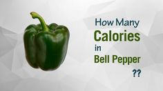 Healthwise: Diet Calories, How Many Calories in Bell Pepper? Calories Intake and Healthy Weight Loss by EnViata http://youtu.be/uyK4KG6gQ6I