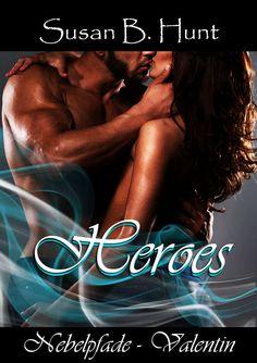 HEROES Nebelpfade - Valentin eBook: Susan B. Hunt: Amazon.de: Kindle-Shop