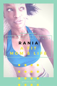 GET FIT DIVA of the Week – Rania from A Fit Mom's Life | The Get Fit Diva