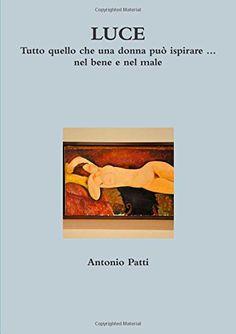 Luce (Italian Edition) by Antonio Patti http://www.amazon.com/dp/1291770585/ref=cm_sw_r_pi_dp_fRU-tb1PTMRRH