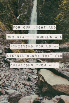For our light and momentary troubles are achieving for us an eternal glory that far outweighs them all. - 2 Corinthians 4:17 | Danielle made this with Spoken.ly