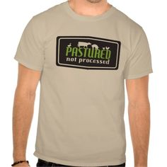 Pastured, not processed Tee