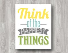 Think of the Happiest Things - Peter Pan Printable Typography Art - 2 Colors Available