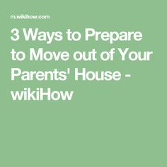 Three steps to make moving out of your parents house possible in ...