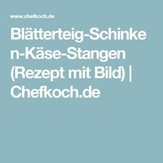 Blätterteig-Schinken-Käse-Stangen (Rezept mit Bild) | Chefkoch.de
