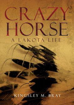 Crazy Horse: A Lakota Life