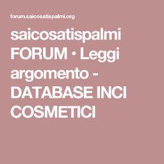 saicosatispalmi FORUM • Leggi argomento - DATABASE INCI COSMETICI