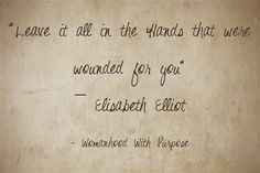 Elisabeth Elliot - Quotes | Womanhood With Purpose
