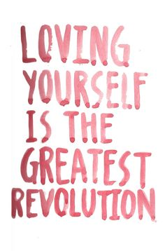 GIRLBOSS MOOD: Loving yourself is the greatest revolution.