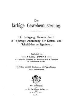 Collection Weaving Drafts Search: Die färbige Gewebemusterung, Franz Donat
