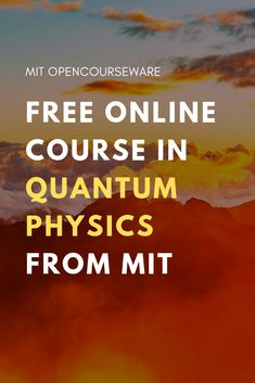 Quantum Physics I Physics And Mathematics, Quantum Physics, Learn Physics, Modern Physics, Free Courses, Online Courses, Physics For Beginners, Physics Classroom, Classroom Resources