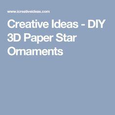 Creative Ideas - DIY 3D Paper Star Ornaments