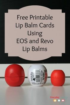 EverydaySavvy Free Printable Lip Balm Cards for EOS and Revo Lip Balms