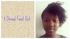3 Strand Twist Out | Natural Hair