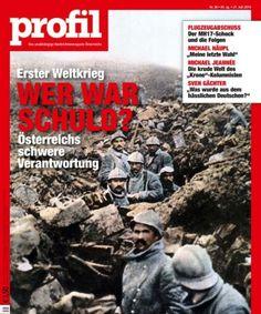 Lesen Sie in der aktuellen Ausgabe von profil: Wer war schuld? Österreichs große Verantwortung für den Ersten Weltkrieg. Der Abschuss einer Passagiermaschine