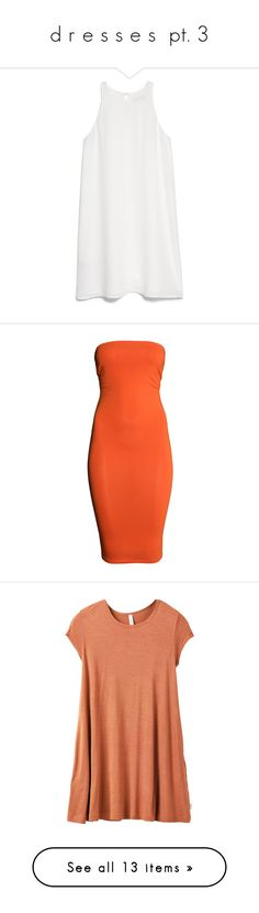"""d r e s s e s  pt. 3"" by mysquadtoowavy ❤ liked on Polyvore featuring dresses, vestidos, white sleeveless dress, keyhole dress, mango dresses, round neck dress, white day dress, orange, cotton jersey and lined dress"