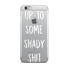 Up To Some Shady Shit Quote iphone 7 clear Transparent TPU Rubber Phone Case Cover by dreamCLOUDshop on Etsy