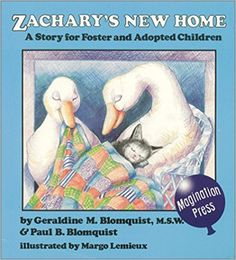 Zachary's New Home: A Story for Foster and Adopted Children: Geraldine M. Blomquist, Paul B. Blomquist, Margo Lemieux: 9780945354277: Amazon.com: Books