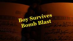 Boy who survived a bomb blast, faith stories, shoeb story, come to goodness, Abdul Karim Boys Who, Islam, Survival, Faith, Good Things, Muslim, Loyalty
