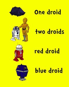 """""""One droid two droids red droid blue droid"""" by Jason Peltz (posted from peltzproductions.com to NerdApproved.com by Nicole Wakelin to bestlifemistake.blogspot.com by Amy Delmanto)."""