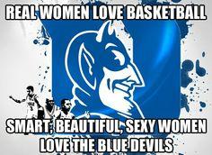REAL WOMEN LOVE DUKE BLUE DEVILS BASKETBALL. Yes love my Duke! #Dukelove
