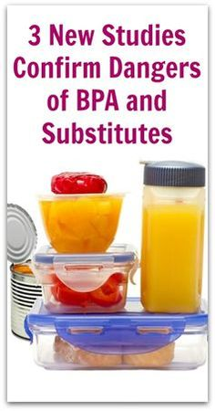 3 New Studies Confirm Dangers of BPA and Substitutes - one more reason I am working towards ridding our kitchen of plastic completely