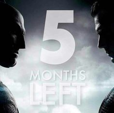 5 months; Batman v. Superman.