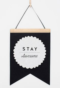 Stay Awesome is uniquely created by Toodles Noodles. Now available as a screen printed design on an Felt Flag. These flags are great for your bedrooms Big Girl Rooms, Boy Room, Kids Room, Dream Kids, Wall Watch, Cubby Houses, Room Signs, Stay Cool, Little Princess