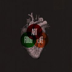 FOOD/ART/LIFE    A Freshthrills graphic study inspired by, Food, Art, and Life. << I like the Venn diagram.