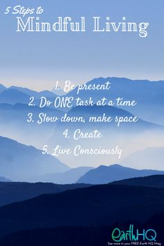 How to live more mindfully. See the article in full by grabbing your FREE Earth HQ magazine at earthhq.co