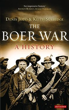 "Read ""The Boer War A History"" by Denis Judd available from Rakuten Kobo. The Boer War of was an epic of heroism and bungling, cunning and barbarism with an extraordinary cast of chara. New Books, Good Books, Books To Read, History Books, World History, Wisdom Books, Library Locations, King And Country, Prisoners Of War"