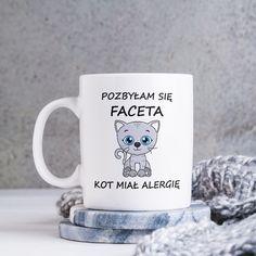 Pozbyłam się faceta, kot miał alergię #kot #kociara #kociamama #kubekdokawy #kubek #kubeknakawe #kubekdlaniej #poczpol Mugs, Tableware, Dinnerware, Tumblers, Tablewares, Mug, Dishes, Place Settings, Cups
