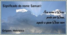 Significado dos Nomes - Nome do dia: Samuel