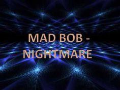 Mad Bob - Nightmare