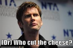 (Dr) Who cut the cheese?