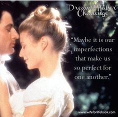 """""""Maybe it is our imperfections that make us so perfect for one another."""" (Emma)  Learn more about becoming your husband's Dream Maker and Intimate at wifeforlifebook.com!"""