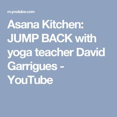In David Garrigues Asana Kitchen he explores the set up to the jump back and gives detailed instruction how to begin working on the famous transition. Yoga Teacher, Asana, How To Relieve Stress, Linens, Zen, David, Success, Nutrition, Tips