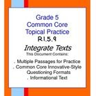At grade 5, the Common Core Standards asks students to integrate information from two different texts.   This document contains four passages and q...