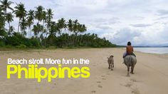 BEACH STROLL. More FUN in the Philippines!